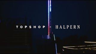 TOPSHOP x HALPERN TRAILER