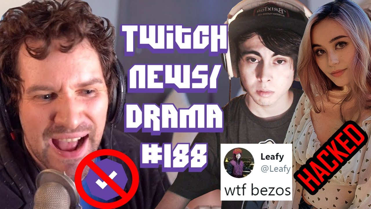 LeafyIsHere Banned, Destiny Partnership Removed, JadeyAHN Hacked, Ninja  xQc-Twitch Drama/News #188