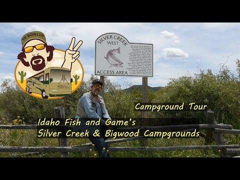 A Tour Of Idaho Fish And Game's Heyspur, Silver Creek East And West And Stanton Crossing Campgrounds