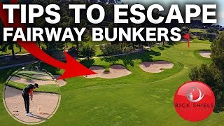 TIPS TO ESCAPE FAIRWAY BUNKERS - RICK SHIELS