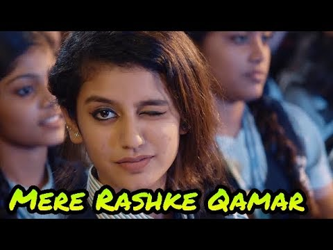 Mere Rashke Qamar Video Song Ft. Priya Prakash Varrier HD 2018