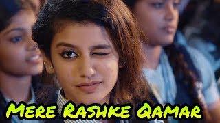 Mere Rashke Qamar Video Song Ft. Priya Prakash Varrier HD 2018