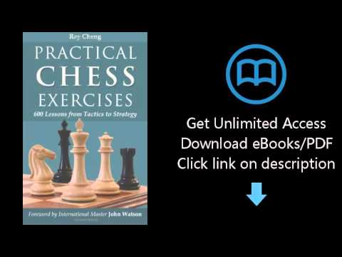Download Practical Chess Exercises: 600 Lessons from Tactics to Strategy PDF
