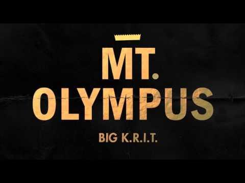 Big K.R.I.T. - Mt. Olympus (Prod. By Big K.R.I.T.)