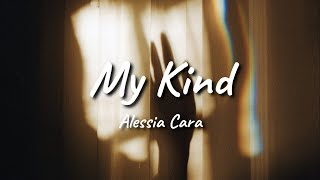 Alessia Cara - My Kind (Lyrics)