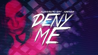 Скачать Alessandro Feat Khianna Deny Me Official Lyrics Video
