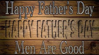 Menaregood's  Father's Day Message