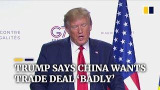Trump says China wants a trade deal 'badly'