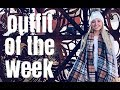 OUTFIT OF THE WEEK: EPISODE 9