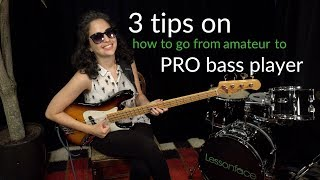 3 tips on how to go from AMATEUR to PRO bass player