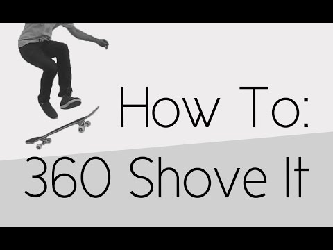 How To: 360 Shove It
