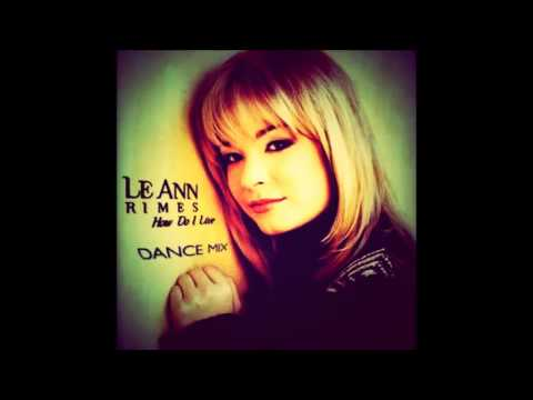 LeAnn Rimes: How Do I Live [Mr. Mig Remix Club Radio Edit]