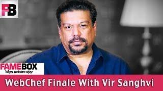 #fame food - Fame WebChef Finale with Vir Sanghvi