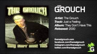 The Grouch - Just A Feeling