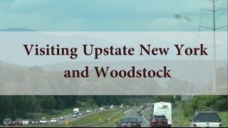 A visist to Upstate New York and Woodstock (DITL)