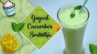 Yogurt Cucumber Smoothie - Low Calorie Nutrients Packed Smoothie Recipe