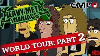 Heavy Metal Maniacs: World Tour! Part 2