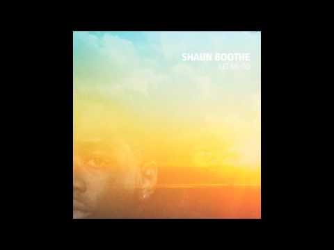 Shaun Boothe - Let Me Go feat Lykke Li
