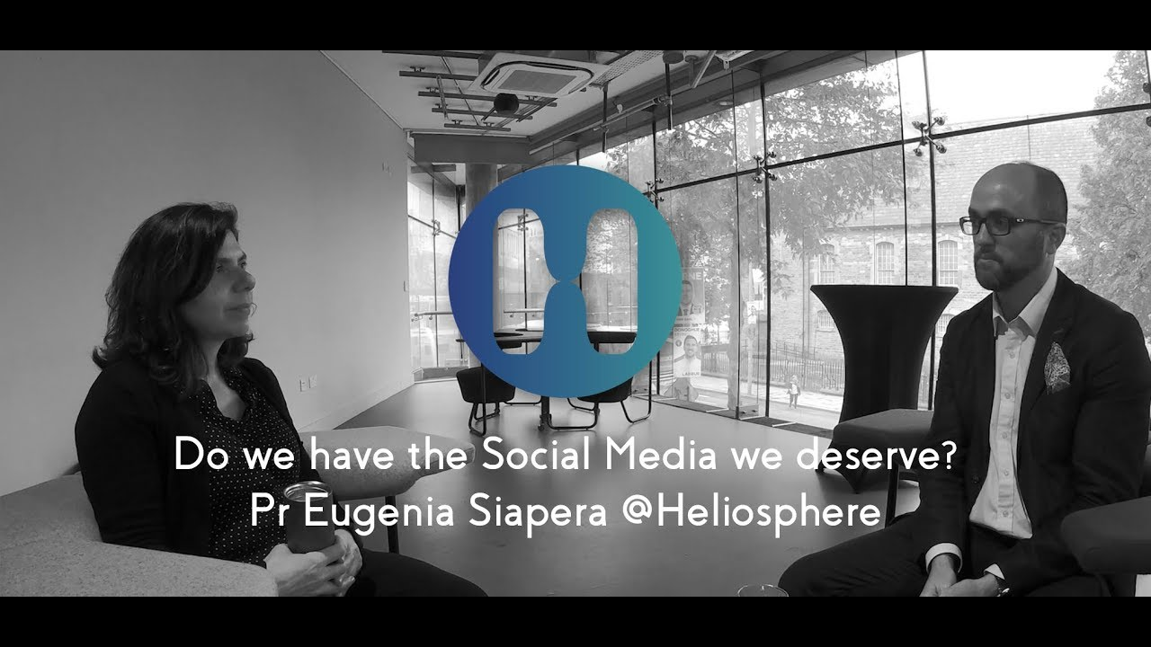 Do we have the Social Media we deserve? Eugenia Siapera @Heliosphere