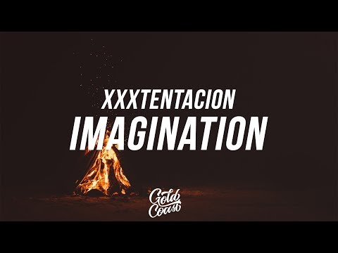 XXXTENTACION - Imagination (Lyrics// Lyric Video)