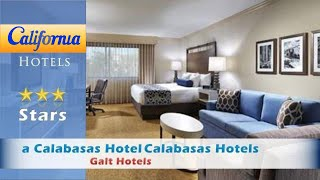The Anza – a Calabasas Hotel, Calabasas Hotels - California