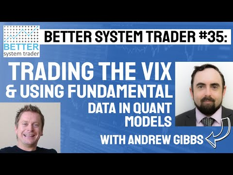 035: Andrew Gibbs on trading the VIX and using fundamental data in technical quant models.
