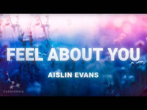 Aislin Evans - Feel About You