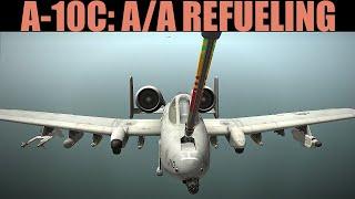 A-10C Warthog: Air To Air Refueling & TACAN | DCS WORLD