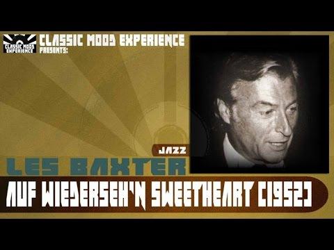 Les Baxter - Auf Wiederseh'n Sweetheart (1952)