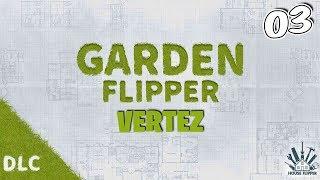 GARDEN FLIPPER #03 - Januszowe Zlecenie! | Vertez | House Flipper DLC