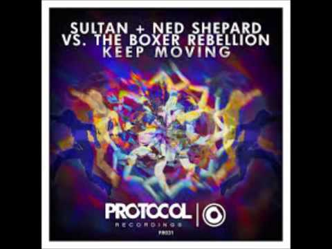 Sultan & Ned Shepard vs The Boxer Rebellion - Keep Moving