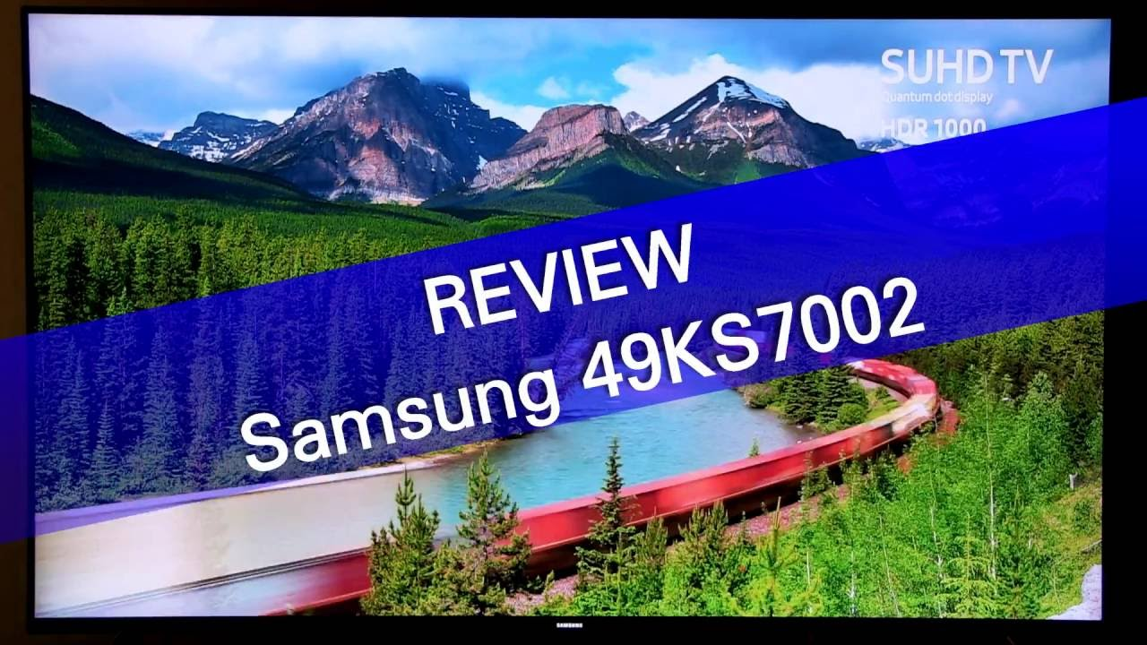 Samsung Ks7000 49ks7002 Suhd Tv Review 49ks7000 Smart Led Suhd4k49 Inch