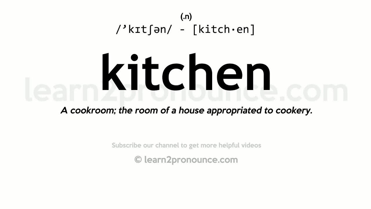 Pronunciation of Kitchen  Definition of Kitchen