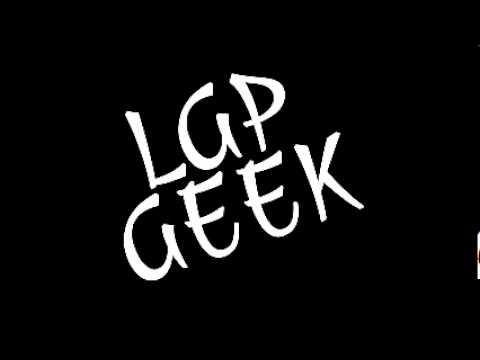 LGP Geek #4