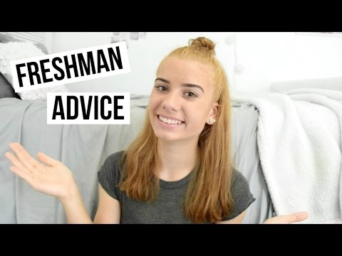 FRESHMAN ADVICE FOR HIGH SCHOOL