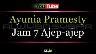 Video Karaoke Ayunia Pramesty - Jam 7 Ajep ajep download MP3, 3GP, MP4, WEBM, AVI, FLV Agustus 2018