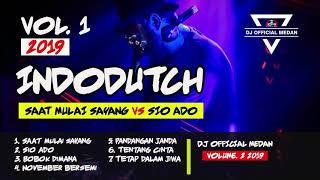 DJ INDO DUTCH PALING TINGGI 2019  VOLUME  1 2019 REMIX DJ OFFICIAL MEDAN ✘ NOPI RADITYA