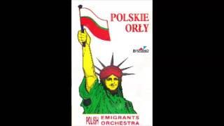 Hej Kasiu, Kasiu - Kapela Polskie Orły