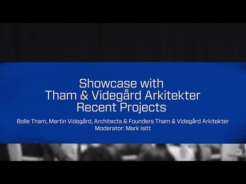 Stockholm Design Talks: Tham & Videgård Arkitekter, Recent Projects