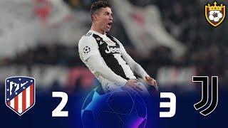 ملخص مباراة يوفنتوس 3-2 اتلتيكو مدريد 🔥◄ هاتريك رونالدو الاسطوري 🤯● دوري الابطال [2019] دور ال16💥FHD