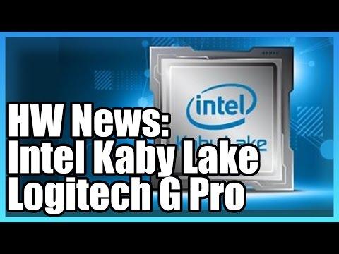 HW News: Intel Kaby Lake (7700K, 7600K) Specs, Logitech G Pro