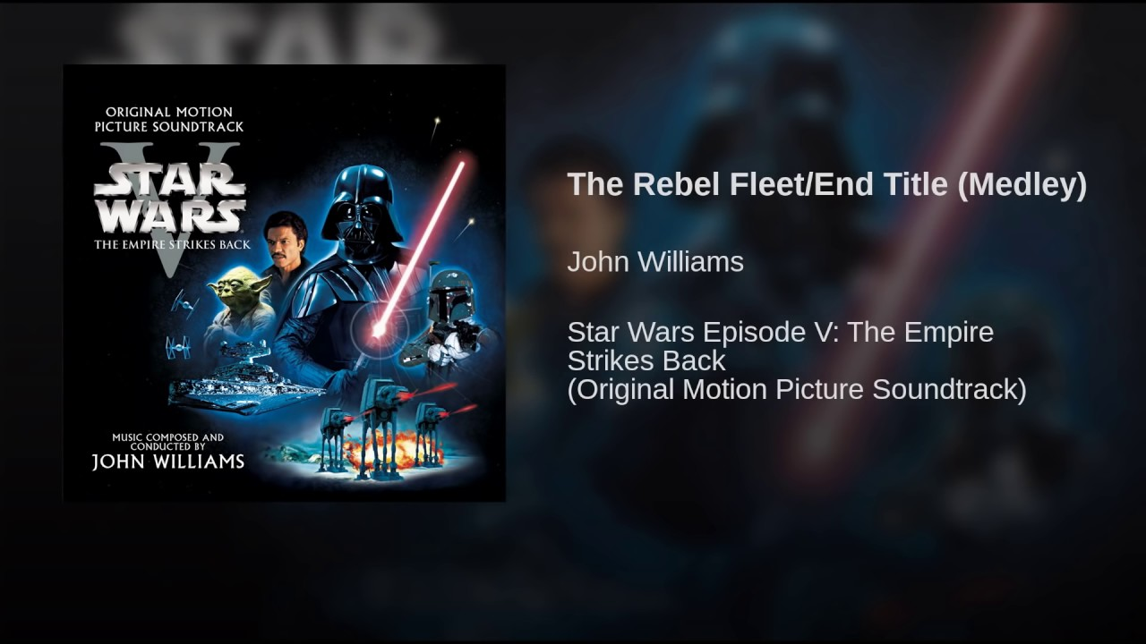Star Wars Episode V The Empire Strikes Back Soundtrack 23 The Rebel Fleet End Title Medley Youtube