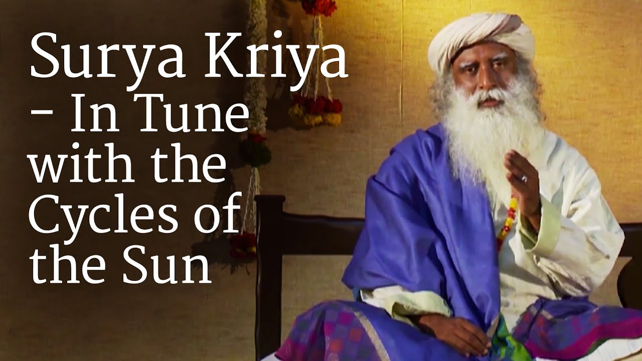 Surya Kriya In Tune With The Cycles Of The Sun Youtube