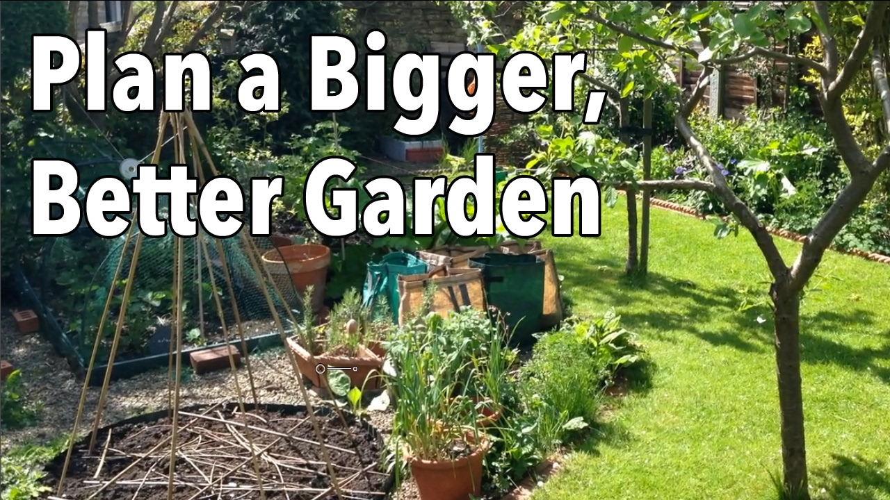 How To Plan A Bigger, Better Garden   Easy Vegetable Garden Planning