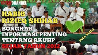 Full Ceramah Habib Rizieq Shihab Bongkar Rencana Ruu Rkuhp Sejak 2012