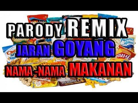 Parody Remix Jaran Goyang Nama-Nama Makanan Ringan Indonesia (COVER)