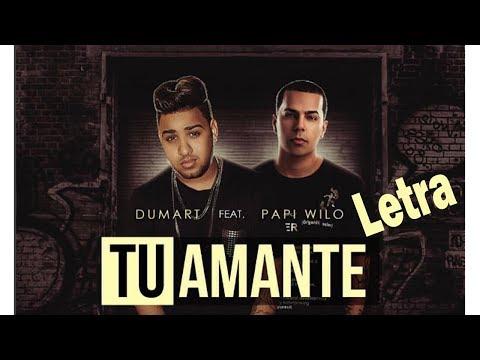 Dumart Tu Amante ft Papi Wilo (LETRA)