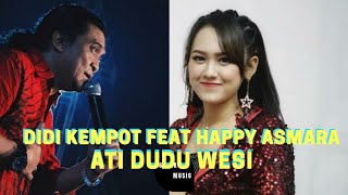 Ati Dudu Wesi Didi Kempot Feat Happy Asmara Dj Remix Full Bass Terbaru