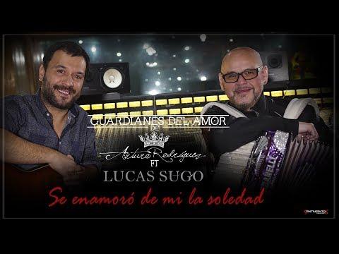 Guardianes Del Amor ft Lucas Sugo - Se Enamoró de Mí la Soledad | Cumbia