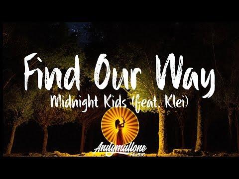 Midnight Kids - Find Our Way (Lyrics / Lyric Video) feat. Klei